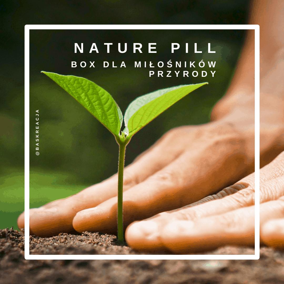 nature pill - box dla miłośników przyrody